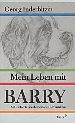 Mein Leben mit Barry - Die Geschichte eines heldenhaften Bernhardiners