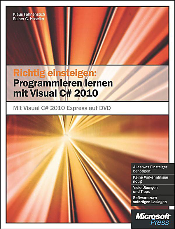 Richtig einsteigen programmieren lernen mit visual c 2010 rainer g
