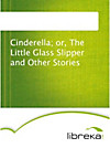 9783655015421 - Cinderella; or, The Little Glass Slipper and Other Stories - Книга