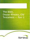 9783655015520 - The Bible, Douay-Rheims, Old Testament - Part 1 - Книга