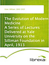 9783655015094 - The Evolution of Modern Medicine A Series of Lectures Delivered at Yale University on the Silliman Foundation in April, 1913 - Книга