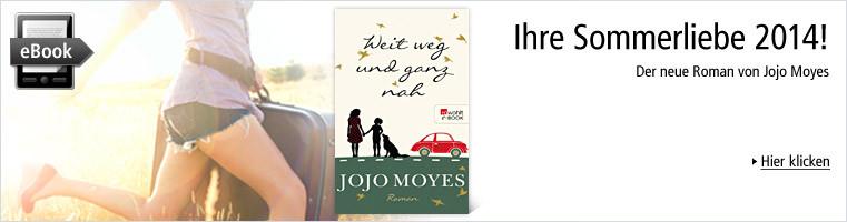 Weit weg und ganz nah. Der neue Roman von Jojo Moyes