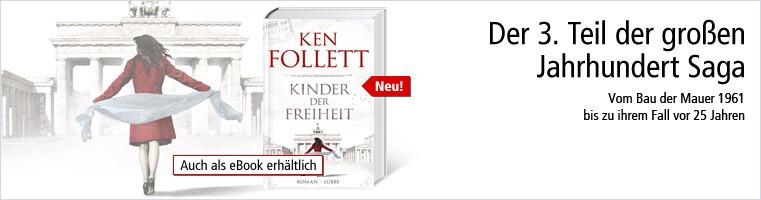 Jetzt neu von Ken Follett: Kinder der Freiheit - der 3. Teil der großen Jahrhundert-Saga