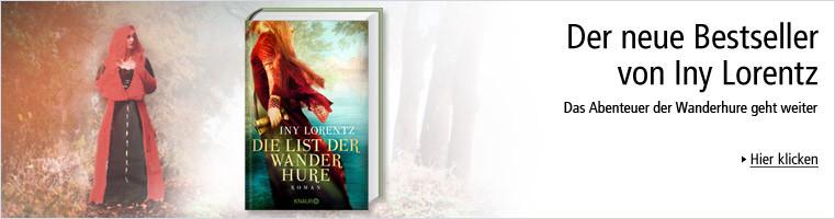 Der neue Bestseller von Iny Lorentz! Die List der Wanderhure