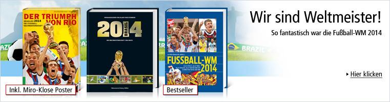 Wir sind Weltmeister! So fantastisch war die Fußball-WM 2014