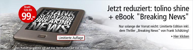 Jetzt reduziert: tolino shine + aktueller eBook-Bestseller von Frank Schätzing für nur 99.00 EUR statt bisher 120.99 EUR