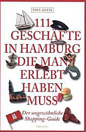 111 Geschäfte in Hamburg, die man erlebt haben muss, Paul Klein, Reiseführer