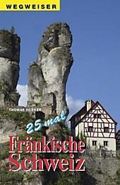 25 mal Fränkische Schweiz, Thomas Hübner, Reiseführer