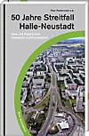 50 Jahre Streitfall Halle-Neustadt