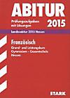 Abitur 2015: Französisch, Grund- und Leistungskurs Gymnasium / Gesamtschule, Landesabitur Hessen