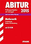 Abitur 2015: Mathematik, Gymnasium Baden-Württemberg, m. CD-ROM
