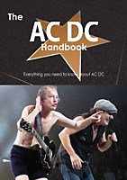 AC DC Handbook - Everything you need to know about AC DC, Emily Smith, Fiction