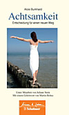 Achtsamkeit - Entscheidung für einen neuen Weg