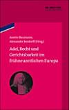 Adel, Recht und Gerichtsbarkeit im frühneuzeitlichen Europa