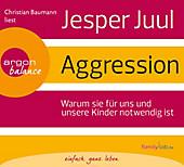 Aggression, 4 Audio-CDs, Jesper Juul, Sachbuch