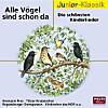Alle Vögel sind schon da - Die schönsten Kinderlieder
