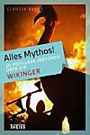 Alles Mythos!: 20 populäre Irrtümer über die Wikinger