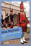 Alles Mythos!: 20 populäre Irrtümer über Preußen