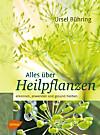 Alles über Heilpflanzen (eBook)