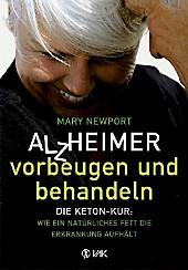 Alzheimer - vorbeugen und behandeln, Mary T. Newport, Ernährung & Diäten
