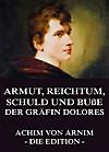 Armut, Reichtum, Schuld und Buße der Gräfin Dolores (eBook)
