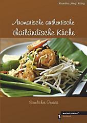 Aromatische authentische thailändische Küche, Khanitha Röbig, Länder- & Regionenküche