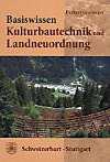Basiswissen Kulturbautechnik und Landneuordnung