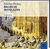 Bauen im Mittelalter, Günther Binding, Mittelalter
