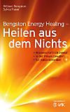Bengston Energy Healing - Heilen aus dem Nichts