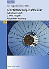 Berufsfachliche Kompetenz Industrie - Betriebswirtschaft, Ausgabe Baden-Württemberg