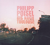 Bis Nach Toulouse, Philipp Poisel, Pop: A-Z