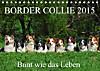 Border Collie 2015 (Tischkalender 2015 DIN A5 quer)