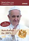 Botschaften von Franziskus 2015 Textabreißkalender