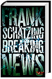Breaking News, Frank Schätzing, Krimis, Thriller & Horror
