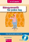 Bürogymnastik für jeden Tag, m. Audio-CD