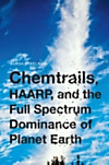 Chemtrails, HAARP, and the Full Spectrum Dominance of Planet Earth (eBook)
