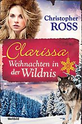 Clarissa - Weihnachten in der Wildnis