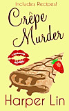 Crêpe Murder (A Patisserie Mystery with Recipes, #4) (eBook)