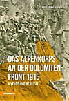Das Alpenkorps an der Dolomitenfront 1915