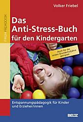 Das Anti-Stress-Buch für den Kindergarten, Volker Friebel, Baby & Kind