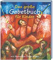 Das große Gebetbuch für Kinder, Pia Biehl, Kinder & Glaube