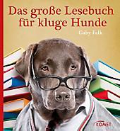 Das große Lesebuch für kluge Hunde, Gaby Falk