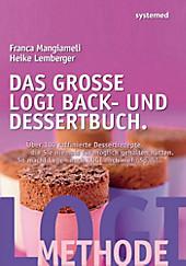 Das große LOGI Back- und Dessertbuch, Heike Lemberger, Franca Mangiameli, Leichte Küche