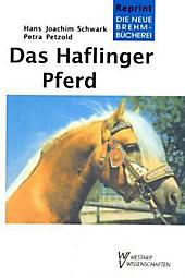 Das Haflinger Pferd, Hans-Joachim Schwark, Petra Petzold, Tiere