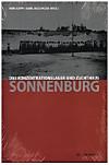 Das Konzentrationslager und Zuchthaus Sonnenburg