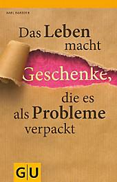 - das-leben-macht-geschenke-die-es-als-probleme-072454306
