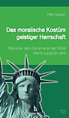 Das moralische Kostüm geistiger Herrschaft (eBook)