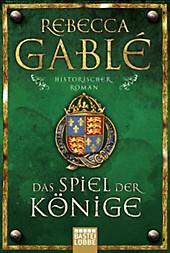 Das Spiel der Könige, Rebecca Gablé, Historische Romane