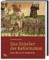 Das Zeitalter der Reformation
