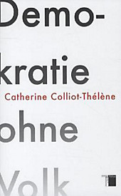 Demokratie ohne Volk, Catherine Colliot-Thélène, Politik & Soziologie